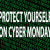 Protect yourself from identity fraud on CyberMonday